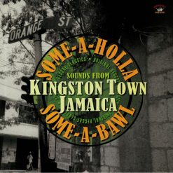 Some-A-Holla Some-A-Brawl - sounds from Kingston Town Jamaica