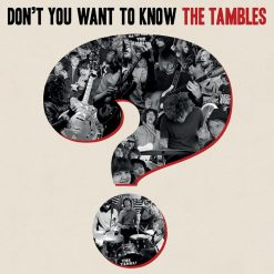 The Tambles - don't you want to know?