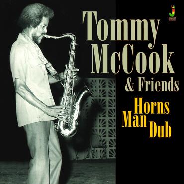 Tommy McCook - horns man dub