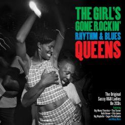 The Girl's Gone Rockin'- Rhythm & Blues Queens