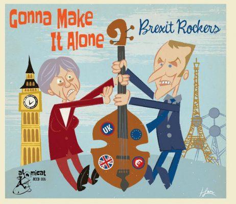Gonna Make It Alone - Brexit Rockers