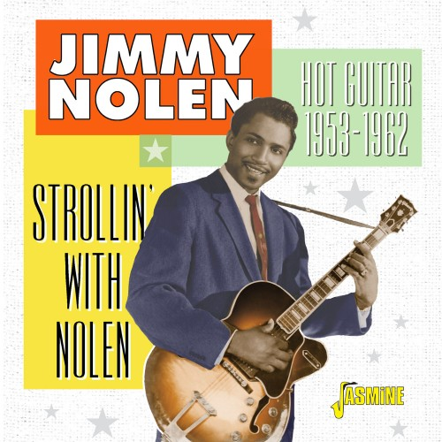 Jimmy Nolen - strollin' with Nolen - Hot Guitar 1953 - '62