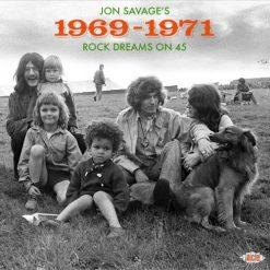 Jon Savage's 1969-1971 - Rock Dreams On 45