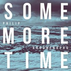 Philip Kroonenberg - some more time