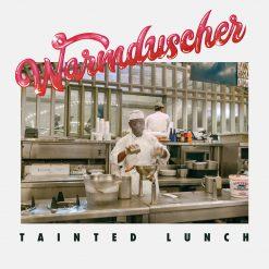 Warmduscher - tainted lunch