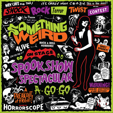 Something Weird Spook Show Spectacular A-Go-Go