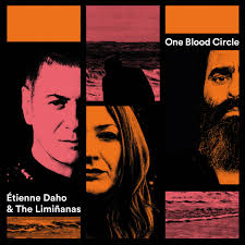 Etienne Daho & The Liminanas - one blood circle