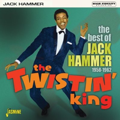 Jack Hammer - the best of Jack Hammer 1958 - 1962 The Twistin' King