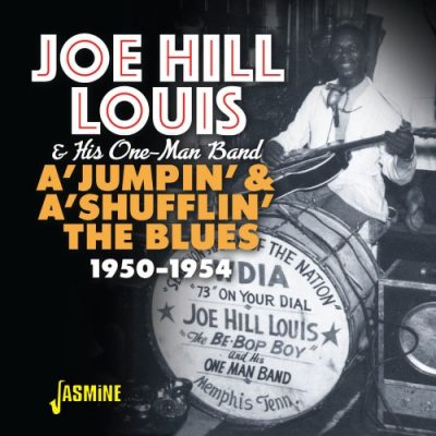 Joe Hill Louis & his One-Man Band - a'jumpin & a'shufflin' the blues 1950 - 1954