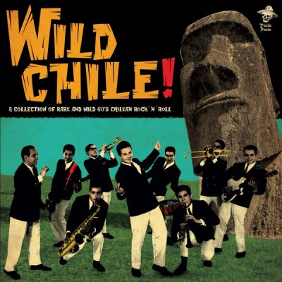Wild Chile! A Collection of Rare and Wild 60's Chilean Rock 'N' Roll