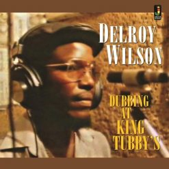 Delroy Wilson - dubbing at King Tubby's