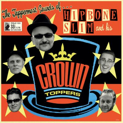 Hipbone Slim & His Crown Toppers - the toppermost sounds of