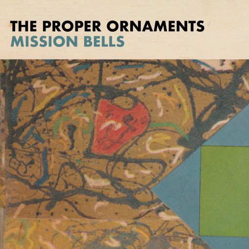 The Proper Ornaments - mission bells