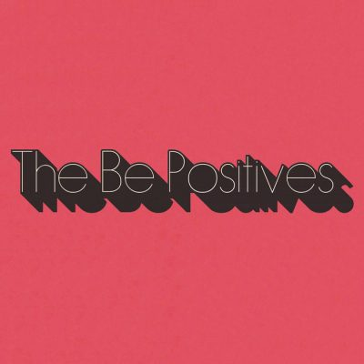 The Be Positives - s/t