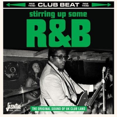 Stirring Up Some R&B - The Original Sound of UK Club Land
