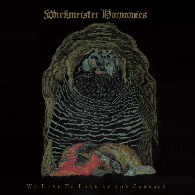 Wrekmeister Harmonies - we love to look at the carnage