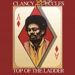 Clancy Eccles & Friends: Top Of The Ladder
