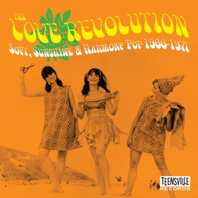 Love Revolution (Soft, Sunshine & Harmony Pop 1966-1971)