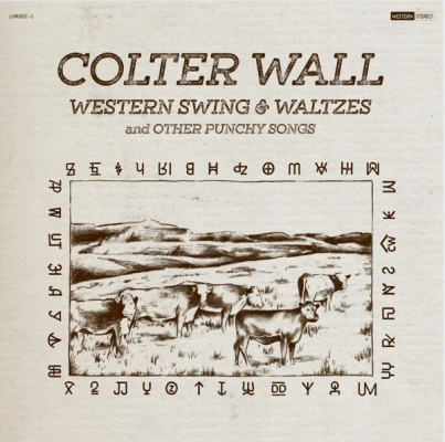 Colter Wall - western swing and waltzes & other punchy songs