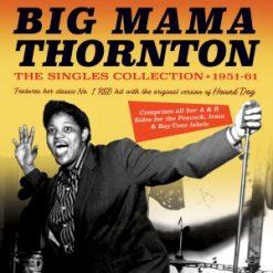 Big Mama Thornton - the singles collection 1951 - 1961