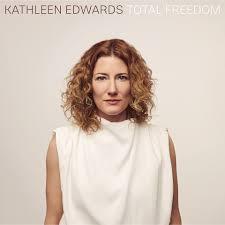 Kathleen Edwards - total freedom