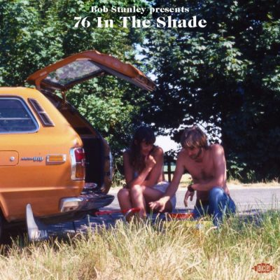 Bob Stanley Presents: 76 In The Shade