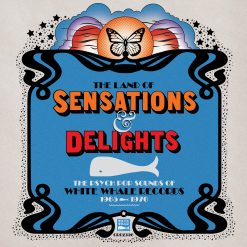 The Land of Sensations and Delights - The Psych Pop Sounds of White Whale Records 1965-1970