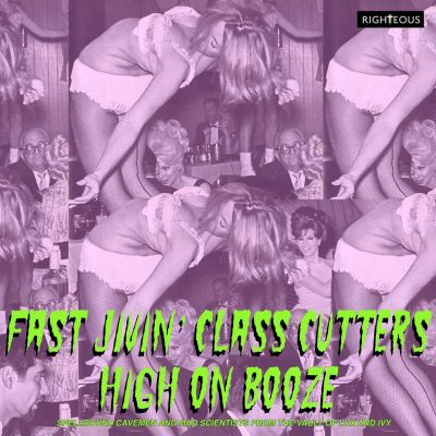 Fast Jivin' Class Cutters High On Booze – Spellbound Cavemen and Mad Scientists From The Vault Of Lux and Ivy