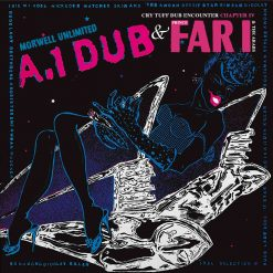 Morwell Unlimited & Prince Far I & The Arabs - a.1 dub / cry tuff dub encounter chapter IV