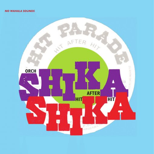 Orkester Shika Shika - hit after hit