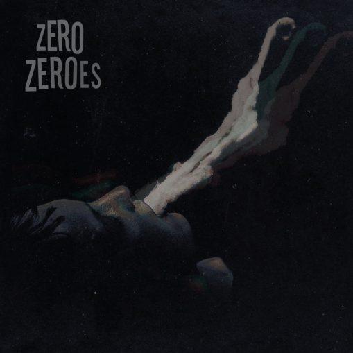 Zero Zeroes - s/t