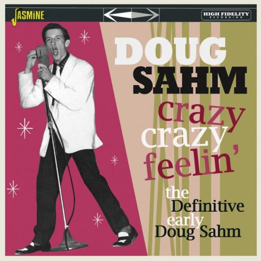 Doug Sahm - crazy crazy feelin' - the definitive early Doug Sahm