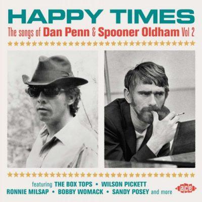 Happy Times: the Songs of Dan Penn & Spooner Oldham Vol.2