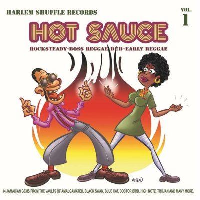 Hot Sauce vol 1 - rocksteady/ boss reggae/ dub reggae/ early reggae