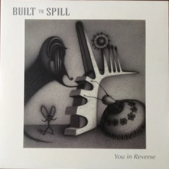 Built To Spill - you in reverse