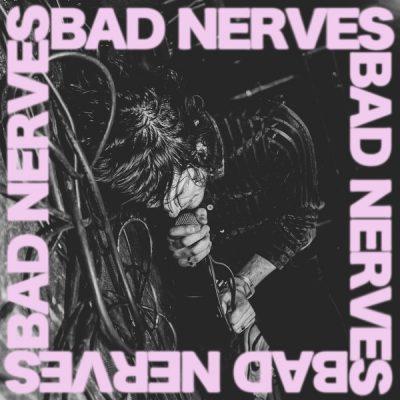 Bad Nerves - s/t