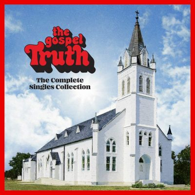 The Gospel Truth - the complete singles collection