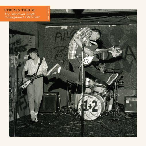 Strum & Thrum - the American jangle underground 1983 - 1987
