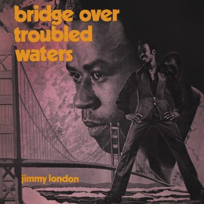 Jimmy London - bridge over troubled waters