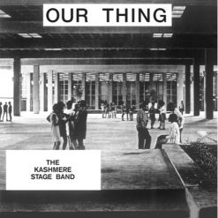 The Kashmere Stage Band -our thing