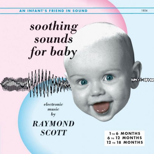 Raymond Scott -soothing sounds For baby 1-3