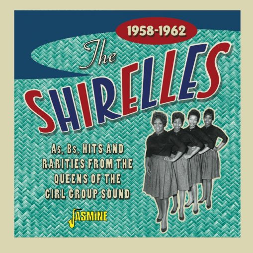 The Shirelles - A's, B's, hits and rarities from the queens of the girl group sound 1958-1962