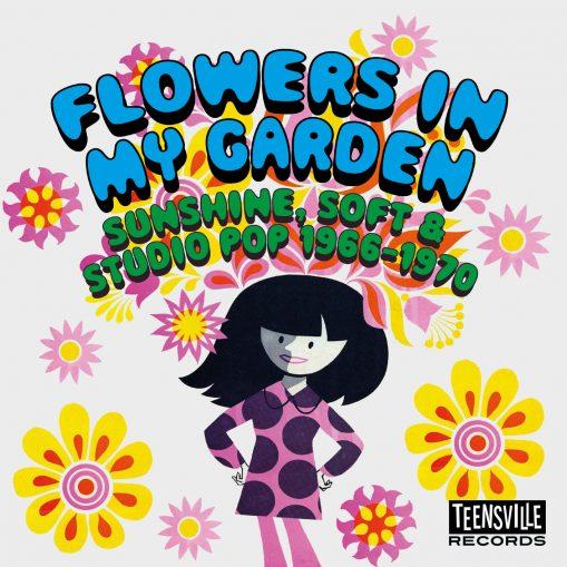 Flowers In My Garden: Sunshine, Soft & Studio Pop 1966-1970
