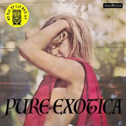 Pure Exotica: As Dug by Lux & Ivy