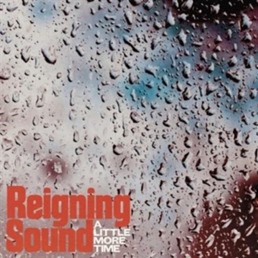 Reigning Sound - a little more time/lonely ghost