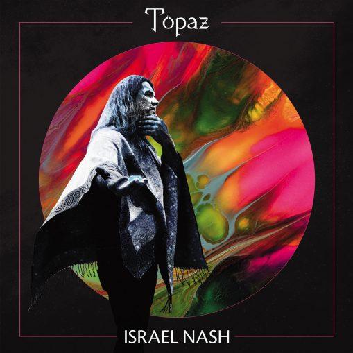 Israel Nash – topaz