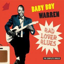 Baby Boy Warren - bad lover blues