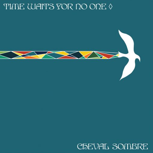 Cheval Sombre -time waits for no one