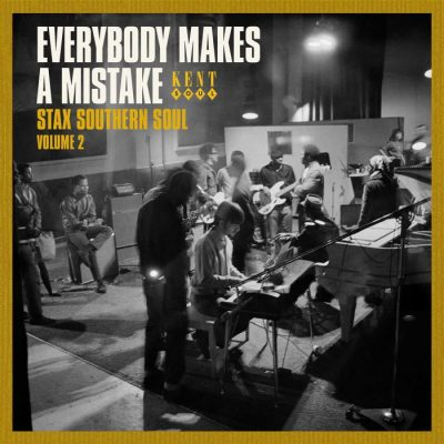 Everybody Makes A Mistake - Stax Southern Soul Volume 2
