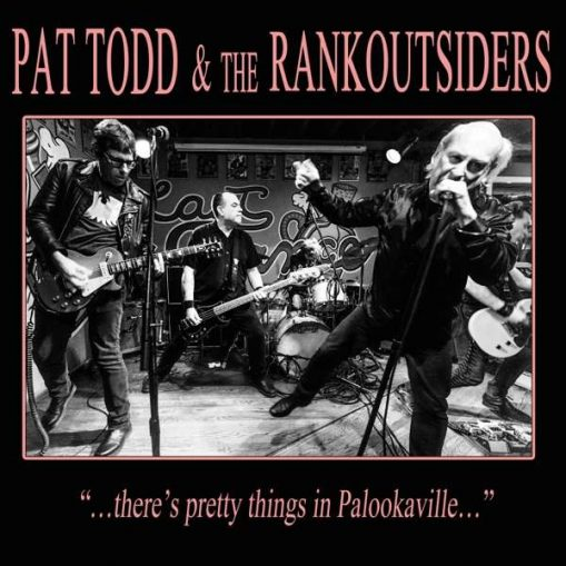 Pat Todd & The Rankoutsiders - there's pretty little things in palookaville